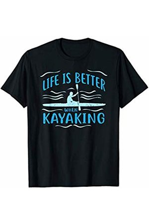 Funny Kayaking Apparel Life Is Better When Kayaking Funny Sports Hobby Novelty Gift T-Shirt