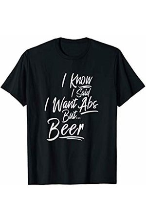 Bougie Fit Foodie GFX I Know I Said I Want Abs But... Beer Funny Fitness T-Shirt