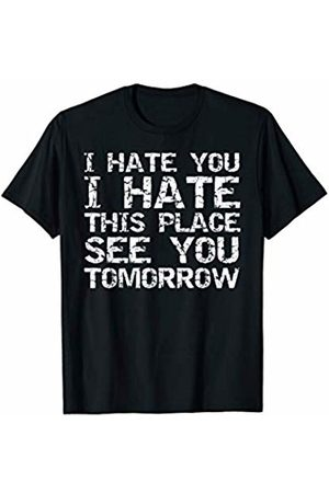 Cute Fitness Workout Design Studio Funny Workout I Hate You I Hate This Place See You Tomorrow T-Shirt