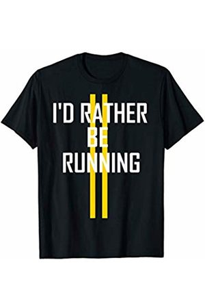 Tech Running Shirts And Sweaters I'd Rather Be Running Funny Running Marathon Shirt T-Shirt