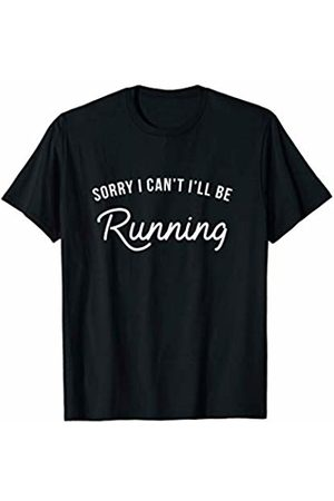 Funny Running Attire for Runners Sorry I Can't I'll Be Running Humor Gift T-Shirt