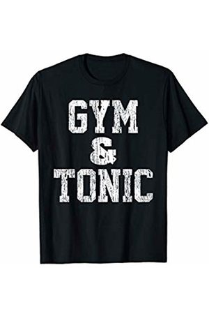 Funny Gym Shirts & Gifts Gym and Tonic - Funny Fitness Workout Training Gift T-Shirt