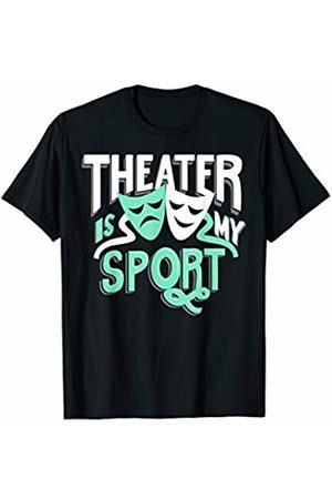 Theatre Designs by Nerrrdy Theater Is My Sport Funny Theatre T-Shirt