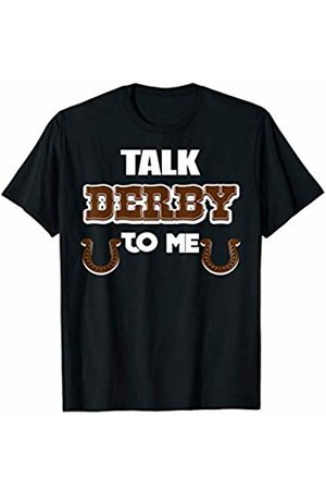 Talk Derby To Me Tees Co. Talk Derby To Me Funny Kentucky Sports Season Gift Idea T-Shirt