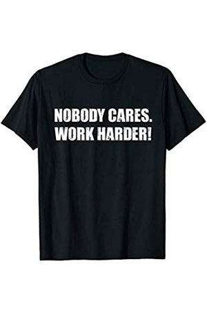 Gifts for Gym Lovers Funny Gym Trainer Gift Motivational Nobody Cares Work Harder T-Shirt