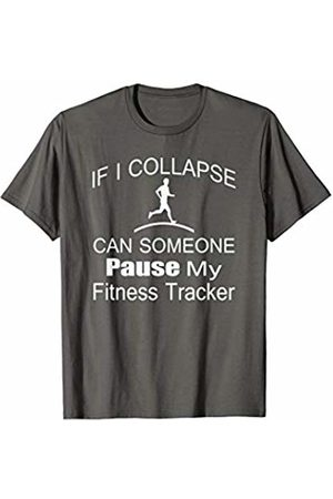 Fitness Tracker Funny graphic designs If I collapse can someone pause my Fitness tracker funny T-Shirt