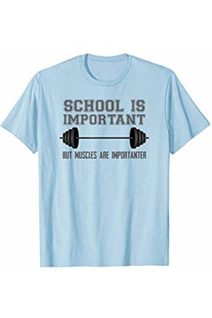 Gym Fitness Gear School is Important But Muscles are Importanter Education T-Shirt
