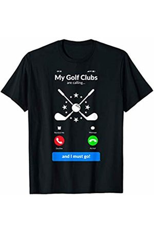 Happy Golfer Apparel Funny Golfing Gifts My Golf Clubs Are Calling T-Shirt