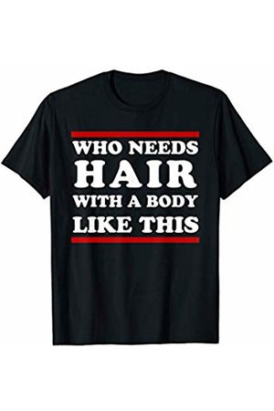 Funny Bald Head Bald-Headed Outfits Shirts Gifts Mens Baldy Gym Quote | Balded Saying Joke Gift For Bald-Head Man T-Shirt