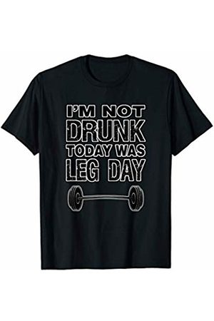 Katip Creations Fitness Shirt I'm Not Drunk Today was LEG DAY T-Shirt