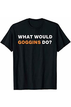 WWGD T-SHIRTS WHAT WOULD GOGGINS DO? T-SHIRT