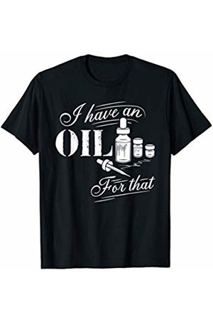 Modern Tees Funny Pun Tshirts Have an Oil For That Shirt Essential Oil Essential Fragrance T-Shirt