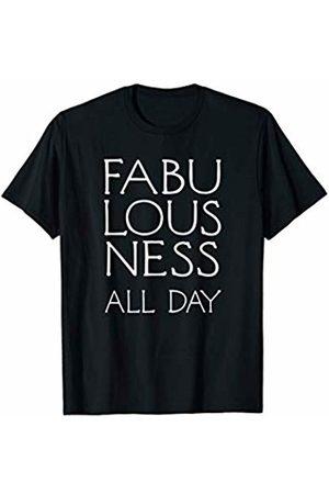 Fabulousness All Day Trendy Fabulous Saying Birthday Workout T-Shirt