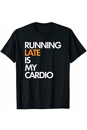Gym Cardio Workout Exercise Gift Tees Running Late Is My Cardio Funny Fitness Runner T-Shirt