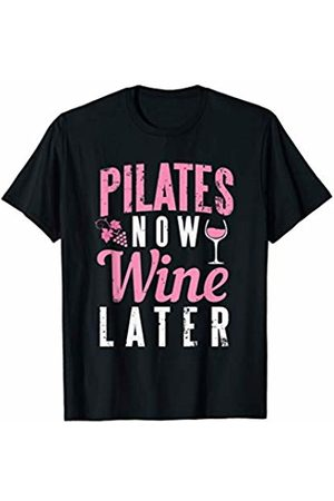 Pilates Humor Teez Funny Pilates Now Wine Later Gym Beverage T-Shirt
