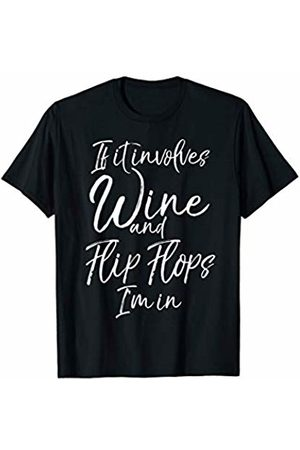Wine Lover Design Studio Beach Trip Gift If it Involves Wine and Flip Flops I'm In T-Shirt