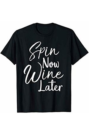 Wine Lover Design Studio Cute Workout Gift for Spinning Class Spin Now Wine Later T-Shirt