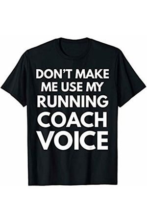 Coach Appreciation Apparel Store Don't Make Me Use My Running Coach Voice T-Shirt