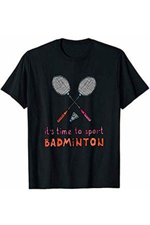 Funny Badminton Shuttlecock Birdie Sport Fan Gift Funny It's Time To Sport Badminton Shuttlecock Birdie Gift T-Shirt