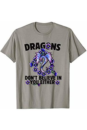 BubbSnugg Dragons don't believe in you either fun T-Shirt