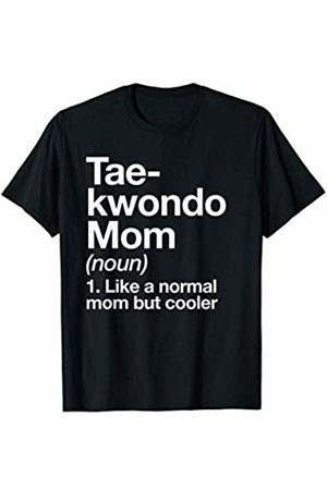 Taekwondo Mom Funny Sports Typography Designs Taekwondo Mom Definition Funny & Sassy Sports Martial Arts T-Shirt