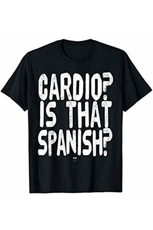 funny fitness puns tee's Cardio Is That Spanish T-Shirt fitness T-Shirt