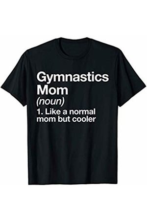 Gymnastics Mom Funny Sports Typography Designs Gymnastics Mom Definition Funny & Sassy Sports T-Shirt