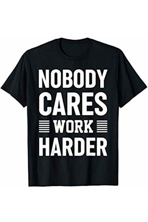 Gym Motivation and Training Art Gift and Apparel Nobody Cares Work Harder Fitness Motivation Gym Workout Gift T-Shirt
