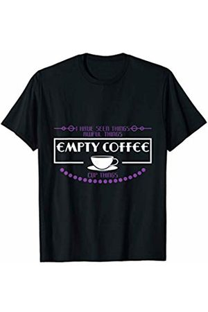Coffee Lovers T-Shirts For Men & Women I Have Seen Awful Things Coffee Lover Gift T-Shirt