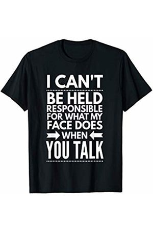 BullQuack I can't be held responsible for what my face does when you T-Shirt