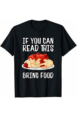 Hungry Always for Food Gifts If You Can Read This Bring Spaghetti Food T-Shirt