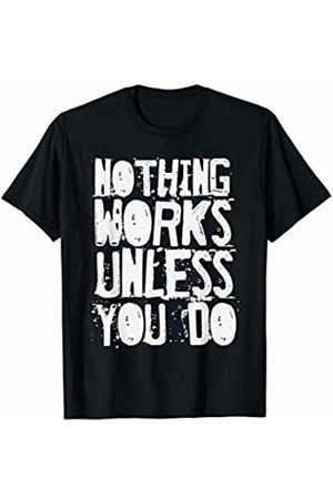BullQuack Fitness Nothing Works Unless You Do - Fitness Gym Motivation Quote T-Shirt