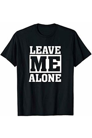 BullQuack Leave Me Alone - Funny Humor Introvert Shy Quote Saying T-Shirt
