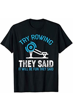 PeeKay Shirt Apparel - Rowing Women T-shirts - Funny Workout Shirt - Try Rowing They Said It Will Be Fun T-Shirt