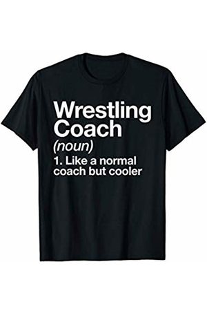 Wrestling Coach Funny Sports Typography Designs Wrestling Coach Funny Sports Definition Trainer Gift T-Shirt