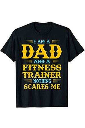 Fathers Day Gift Mens I Am A Dad And A Fitness Trainer Nothing Scares Me T-Shirt