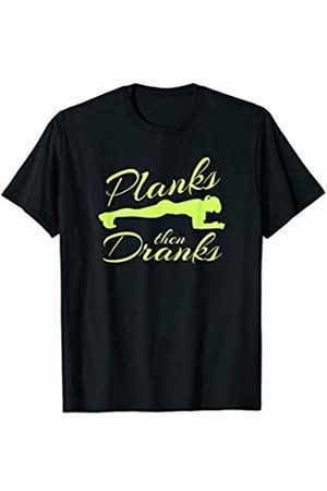 Gym Memes Wear Planks then Drinks Funny Workout Gear T-Shirt