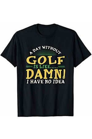 Funny Golf Gifts A Day Without Golf is like... T-Shirt