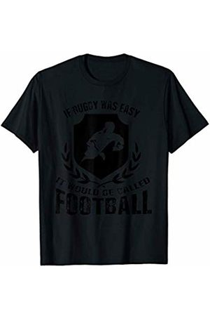 Cool and Funny Man Sport T-Shirts & Gifts Mens If Rugby was easy it would be called Football Fun Man Sport T-Shirt