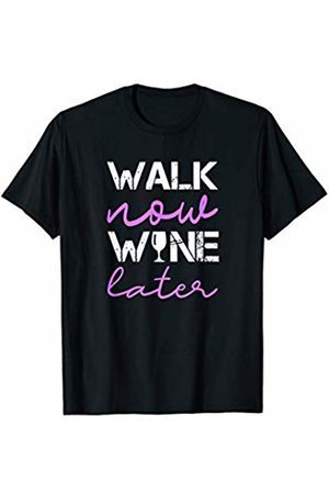 Fitness Gym And Workout Shirts Funny HHWCo. Walking Quote Walk Now Wine Later Funny Group Workout Funny T-Shirt