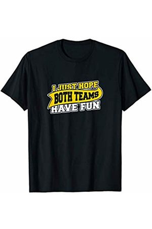 Sports Fitness Gym Workout T-Shirt I Just Hope Both Teams Have Fun Sport T-Shirt