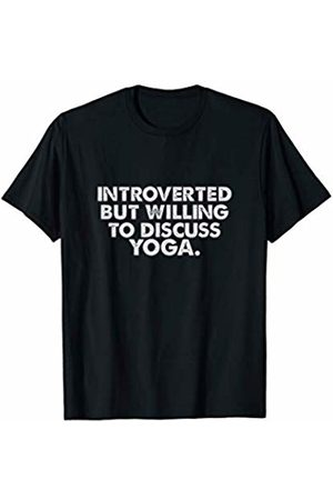 Ontorverted Introverted But Willing To Discuss Yoga T-Shirt