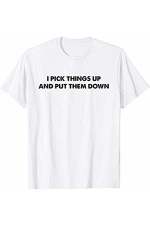 !RALUPOP I PICK THINGS UP AND PUT THEM DOWN Shirt | For Gym Workout T-Shirt