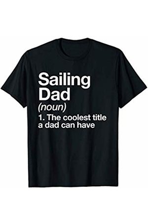 Sailing Dad Funny Sports Typography Gifts Sailing Dad Definition Funny Sports T-Shirt