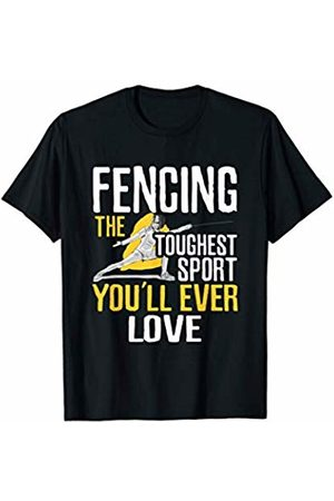 Sports Apparel Company Fencing Is The Toughest Sport You Will Ever Love T-Shirt