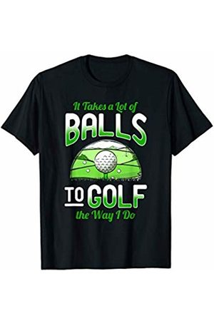Golf Gifts for Men Mens Funny Golf Tshirt It Takes Balls Gift Idea for Golfers T-Shirt
