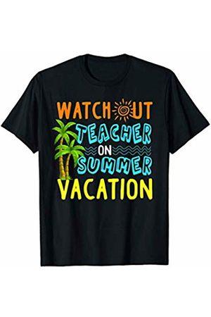 Teachers Students Gift Watch Out Teacher On Summer Vacation T Shirt Funny Gift T-Shirt