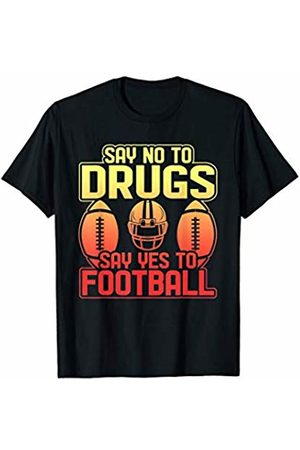 Football Team Gift Tees Say No To Drugs Say Yes To Football Novelty Sports T Shirt T-Shirt