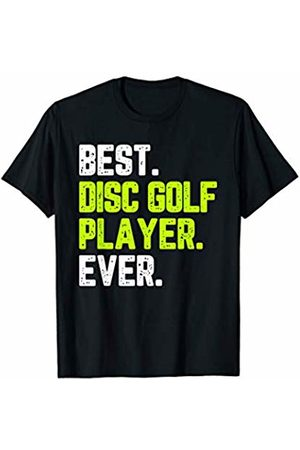 Best Disc Golf Ever Tees Best Disc Golf Ever Funny Quote Gift T-Shirt