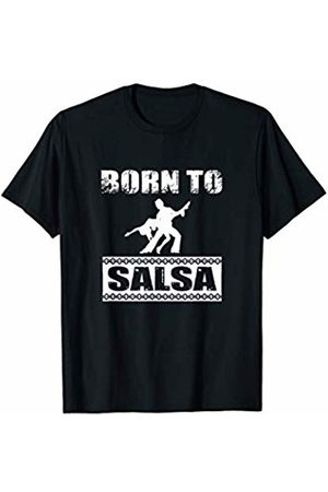 Born To Series Born To Salsa Sports Active Exercise T-Shirt